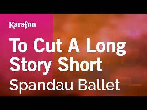 Karaoke To Cut A Long Story Short - Spandau Ballet *