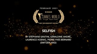 SELFISH - directed by Stéphane Santini, Géraldine André (Trailer)