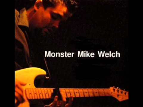 Monster Mike Welch - All the Love in the World