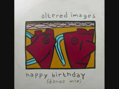 Altered Images - Happy Birthday (Long Version) (1981) (Audio)