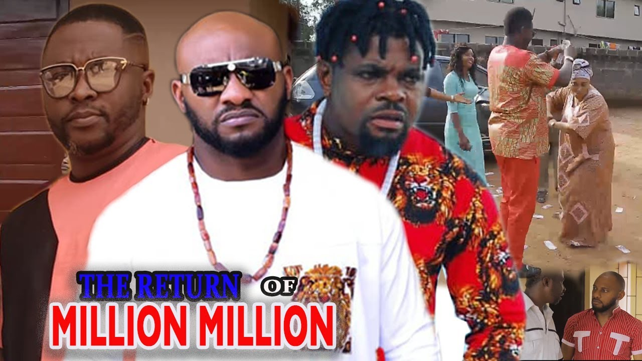 Download The Return Of Million Million Part 1&2 - Latest Yul Edochie, Onny Michael Nigerian Nollywood Movies