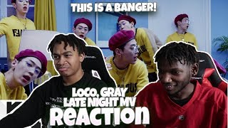 [MV] Loco(로꼬), GRAY _ Late Night - REACTION