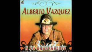 """Alberto Vázquez  """"Popurri de Exitos"""" ( Al Estilo Duranguense)"""