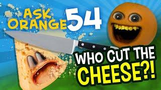Annoying Orange - Ask Orange #54: Who Cut the Cheese?!