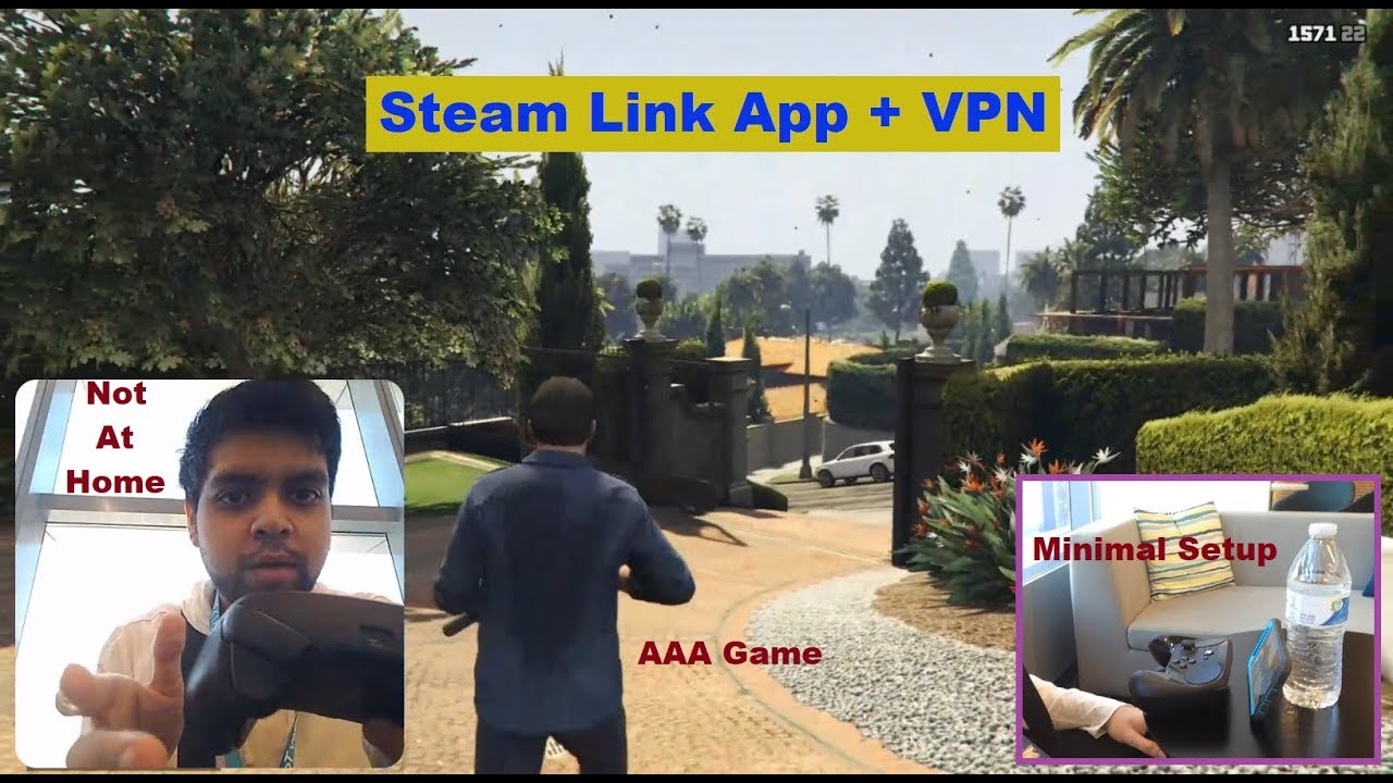 Steam Link App + VPN = PC Games on Phone, Anywhere In The