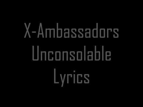 X-Ambassadors - Unconsolable Lyric Video[HD]