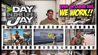 EVEN ON LABOR DAY, WE WORK!  DAY IN THE LIFE OF JAY.