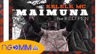 KELELE MC - M A I M U N A feat. Red Pen