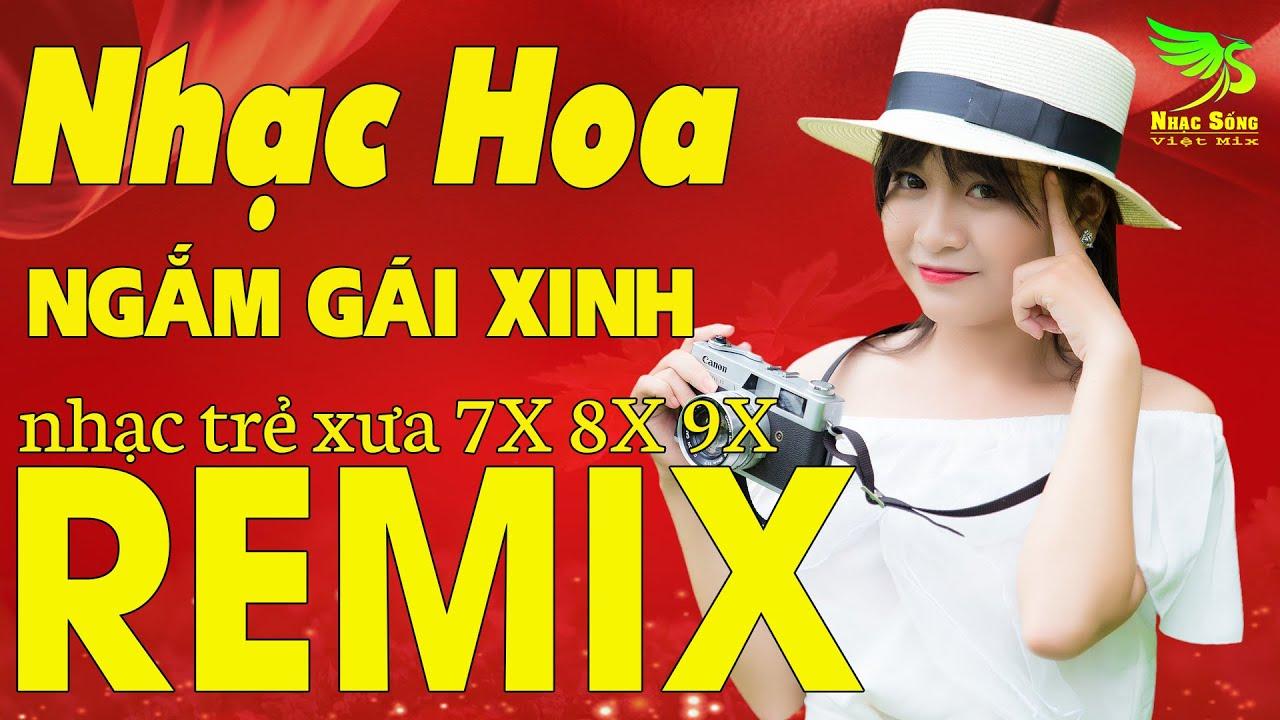 Nhạc Hoa Lời Việt Remix NGẮM GÁI XINH BASS CĂNG ĐÉT 2020 - LK Nhạc Trẻ Remix 7X 8X 9X Hay Nhất