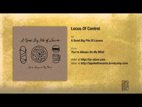 A Great Big Pile of Leaves - Locus Of Control