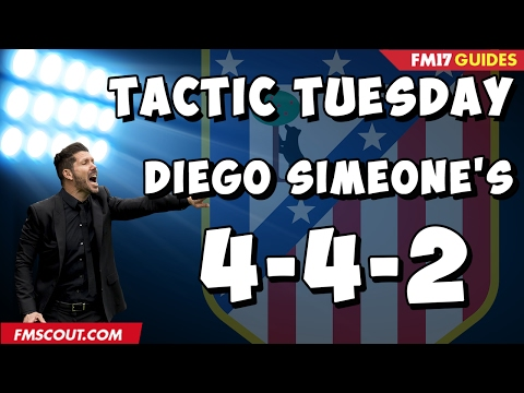 Tactic Tuesday - Diego Simeone's 4-4-2 in Football Manager 2017