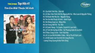 CD Top Hits 41 - Tim Em Mãi Thuộc Về Anh