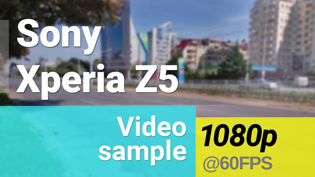 Sony Xperia Z5 1080p@60fps video sample - YouTube
