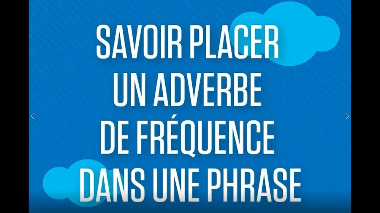Anglais Lycee Savoir Placer Un Adverbe De Frequence Dans Une Phrase Youtube