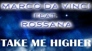 Marco Da Vinci Feat Rossana - Take Me Higher (Marco Da Vinci Radio Mix)