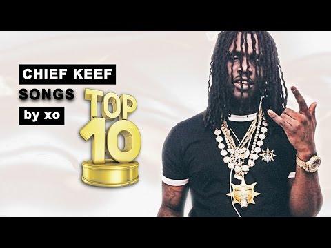 Top 10 ● Chief Keef ● Songs!