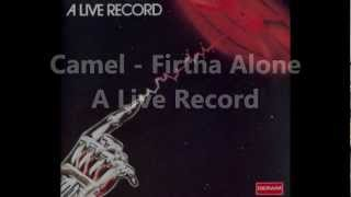 Camel - Fritha Alone (A Live Record)