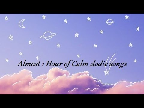 (Almost) 1 Hour of Calm dodie Songs