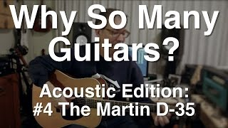 Why So Many Guitars? Acoustic Edition: #4 The Martin D-35 | Guitar Lesson | Tom Strahle