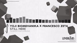 Yoji Biomehanika, Francesco Zeta - Still Here (Original Mix) - Official Preview (LOV028)