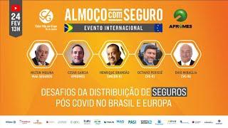 Almoço com Seguro - Desafios da Distribuição de Seguros Pós Covid no Brasil e Europa