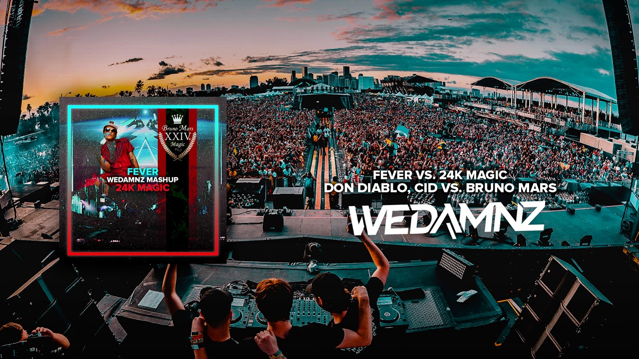 Don Diablo, CID vs  Bruno Mars - Fever vs  24K Magic (WeDamnz Mashup)