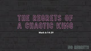 """The Regrets Of A Chaotic King"" // No Regrets - Week Two 