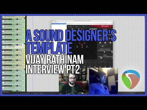 A Sound Designer's Template, Audio Post Tools And Tips  - Interview With Vijay Rathinam PT2