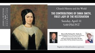 Church History and the World   The Contributions of Emma Smith, First Lady of the Restored Gospel
