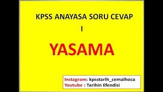 KPSS ANAYASA SORU CEVAP I /  YASAMA