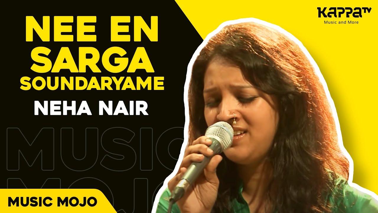 Nee En Sarga Soundaryame Neha Nair Music Mojo Kappa Tv Youtube