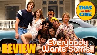 EVERYBODY WANTS SOME!! (TODOS QUEREMOS ALGO) | Review