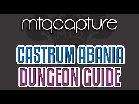 Castrum Abania  Lv69 Dungeon Guide