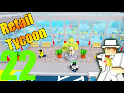 [ROBLOX: Retail Tycoon] - Lets Play Ep 22 w/ Friends - More Expansion, Solid 5 Stars!