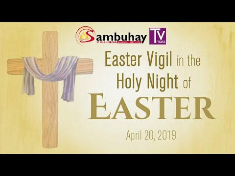 Sambuhay TV Mass | Easter Vigil Mass | April 20, 2019