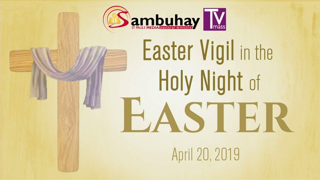 Sambuhay TV Mass | Easter Vigil Mass | April 20, 2019 - YouTube