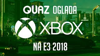 quaz ogląda E3 2018 #2: Xbox/Microsoft