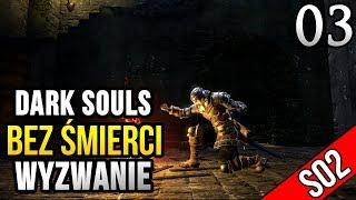 Dark Souls: Wyzwanie (0 śmierci) - KONIEC SERII [#03]