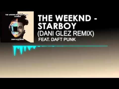 The Weeknd - Starboy ft. Daft Punk (Dani Glez Remix)