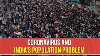 Coronavirus And India's Population Problem
