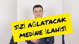 Yeni. Sizi Ağlatacak Medine İLAHİSİ