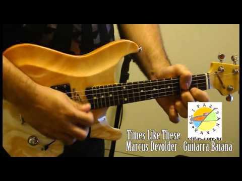 Marcus Devolder - Times Like These - Guitarra Baiana
