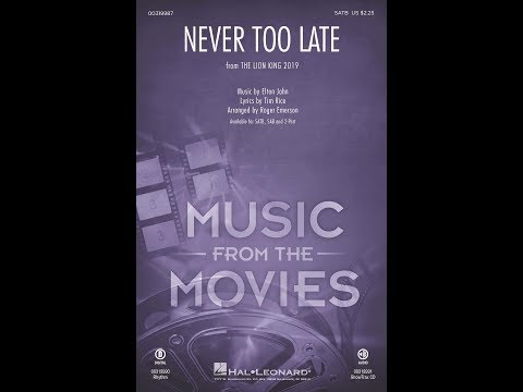 Never Too Late [from The Lion King (2019)] (SATB Choir) - Arranged By Roger Emerson