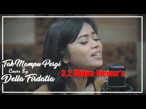 Sammy Simorangkir - Tak Mampu Pergi (COVER) By Della Firdatia