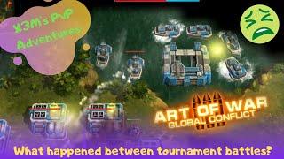 Art of War 3 - X3M's PvP Adventures - Ep 81: What happened between tournament battles?
