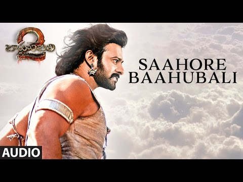 Mix - Saahore Baahubali Full Song - Baahubali 2 Songs | Prabhas, MM Keeravani | SS Rajamouli