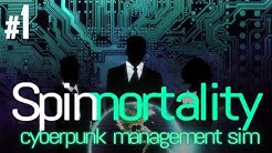 Spinnortality [Full Release] - Episode #1 - Brain in a Jar - Cyberpunk Strategy Management Sim