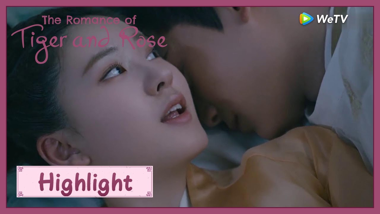 The Romance of Tiger and Rose | Highlight | It's the first time they sleep together |传闻中的陈芊芊|ENG SUB