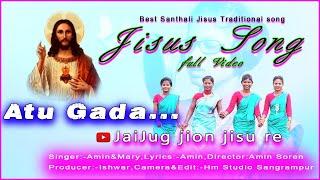 Atu Gada Santali Full Video Song//Santali Christian Song//Santali Jesus Song//Mary Hansda//Amin