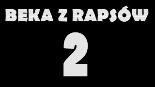 Beka z Rapsów 2   / MC Grzesio